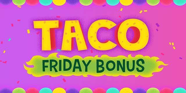 Mucho Vegas Taco Fridays promo bonus